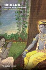 Uddhava-Gita. Il grande dialogo della liberazione