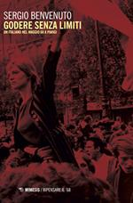Godere senza limiti. Un italiano nel maggio '68 a Parigi