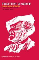 Prospettive su Wagner. Filosofia, musica e letteratura