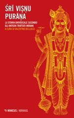 Sri Visnu Purana. La storia universale secondo gli antichi trattati indiani