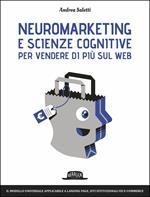 Neuromarketing e scienze cognitive per vendere di più sul web. Il modello Emotional Journey