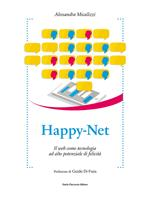 Happy-Net. Il web come tecnologia ad alto potenziale di felicità