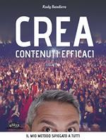 Crea contenuti efficaci. Il mio metodo spiegato a tutti