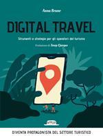 Digital travel. Strumenti e strategie per gli operatori del turismo
