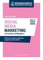 Social media marketing nel mercato extra alberghiero. Definisci la giusta strategia e conquista nuovi clienti