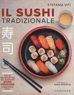 Il sushi tradizionale. Più di 50 ricette del maestro Shiro Hirazawa
