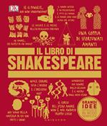 Il libro di Shakespeare. Grandi idee spiegate in modo semplice