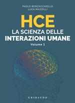 HCE. La scienza delle interazioni umane. Vol. 1