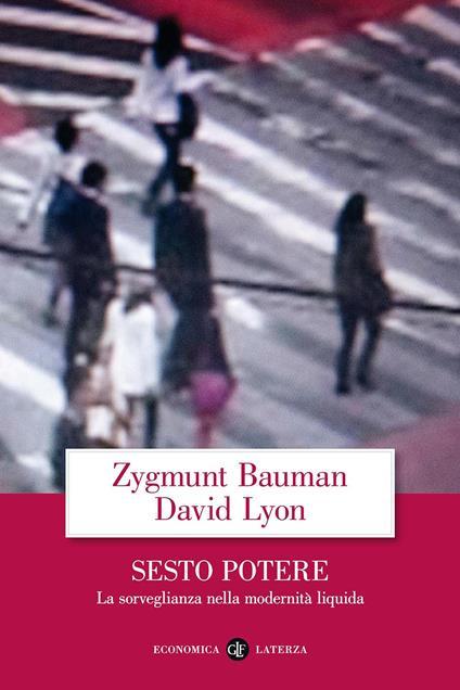 Sesto potere. La sorveglianza nella modernità liquida - Zygmunt Bauman,David Lyon - copertina