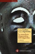 La maschera democratica dell'oligarchia
