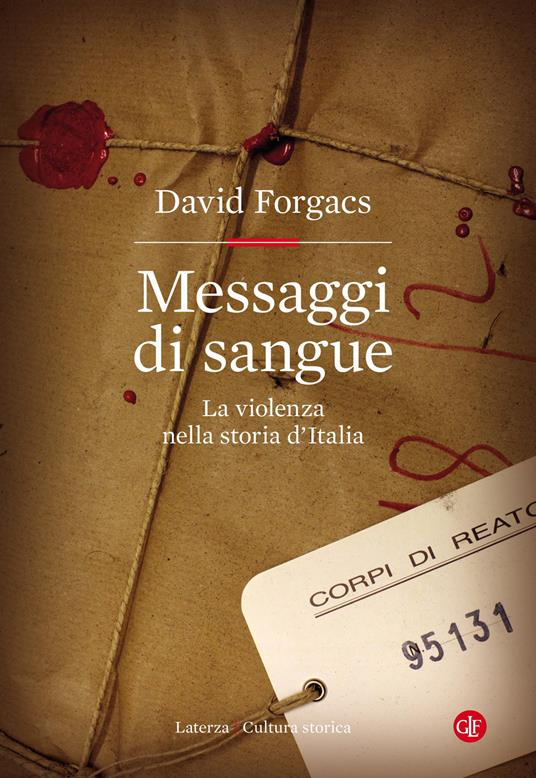 Messaggi di sangue. La violenza nella storia d'Italia - David Forgacs - copertina