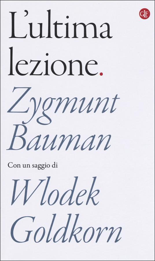 L' ultima lezione - Zygmunt Bauman,Wlodek Goldkorn - copertina