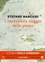 L' incredibile viaggio delle piante letto da Paolo Giordano. Audiolibro. CD Audio formato MP3