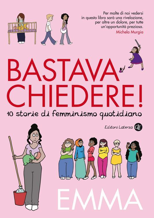 Bastava chiedere! Dieci storie di femminismo quotidiano - Emma - copertina