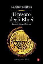 Il tesoro degli ebrei. Roma e Gerusalemme