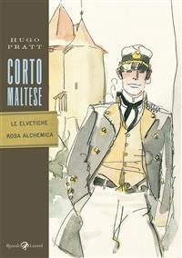 Corto Maltese - Le elvetiche. Rosa Alchemica - Pratt Hugo - ebook