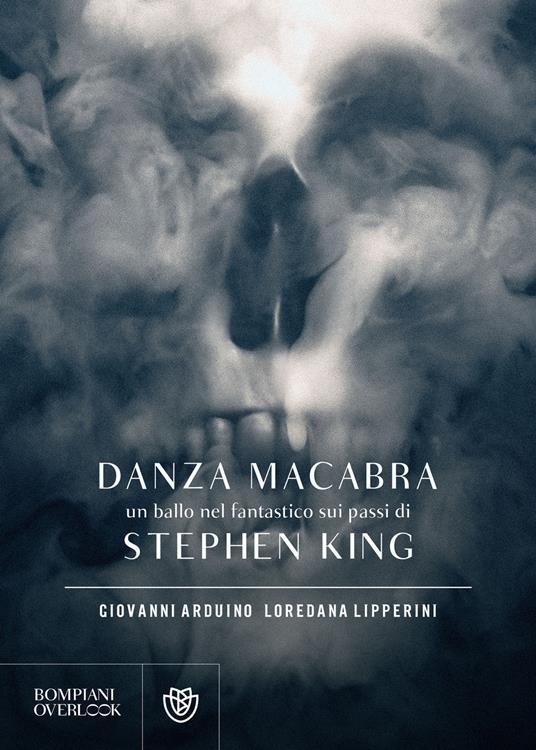 Danza macabra. Un ballo nel fantastico sui passi di Stephen King - Giovanni Arduino,Loredana Lipperini - ebook
