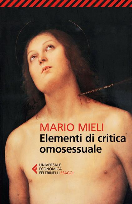 Elementi di critica omosessuale - Mario Mieli,Paola Mieli,Gianni Rossi Barilli - ebook