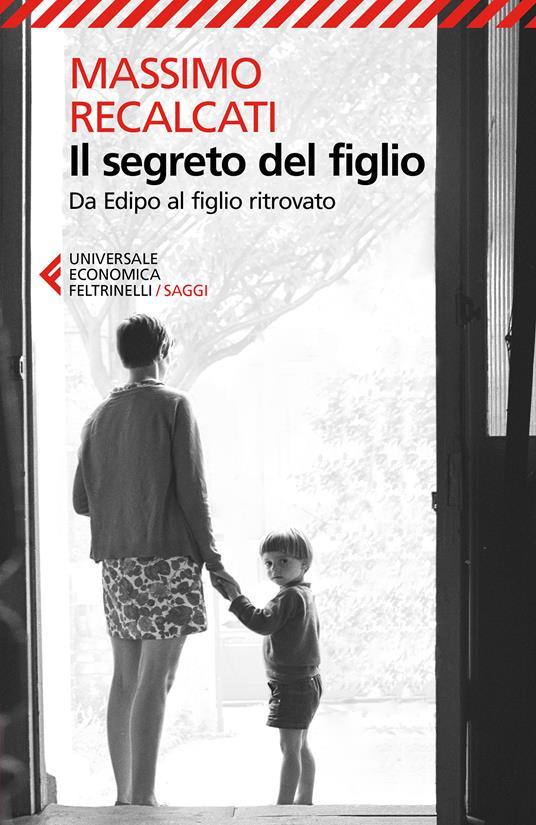 Il segreto del figlio. Da Edipo al figlio ritrovato - Massimo Recalcati - ebook