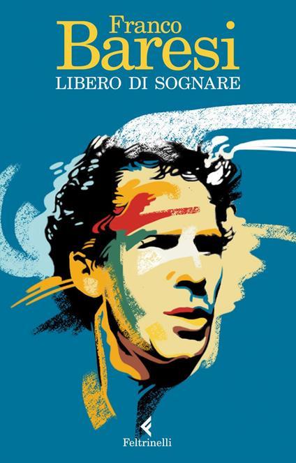 Libero di sognare - Franco Baresi - ebook