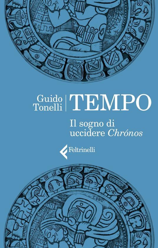 Tempo. Il sogno di uccidere Chrónos - Guido Tonelli - ebook