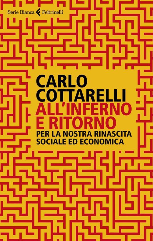 All'inferno e ritorno. Per la nostra rinascita sociale ed economica - Carlo Cottarelli - ebook