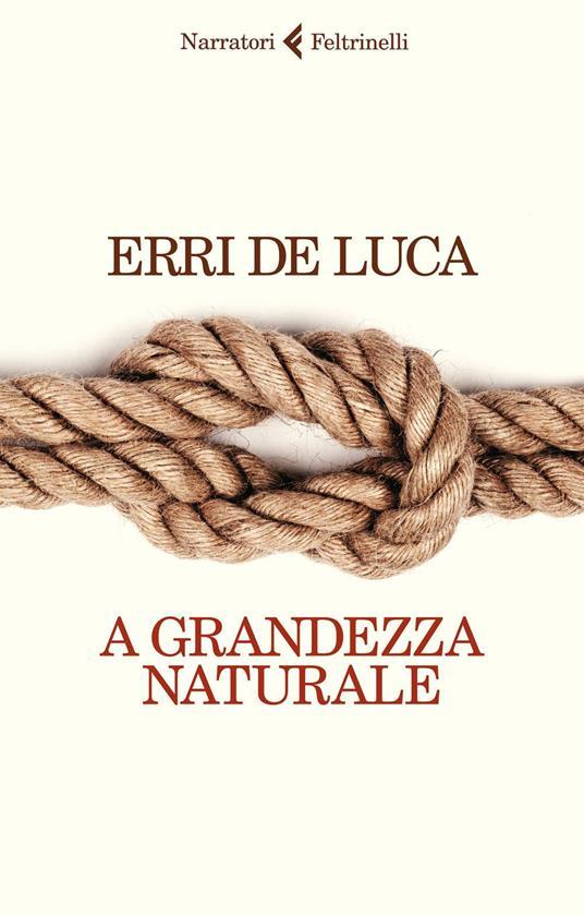 A grandezza naturale - Erri De Luca - ebook