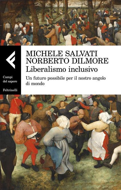 Liberalismo inclusivo. Un futuro possibile per il nostro angolo di mondo - Norberto Dilmore,Michele Salvati - ebook