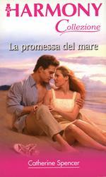 La promessa del mare. La baia dei sogni. Vol. 6