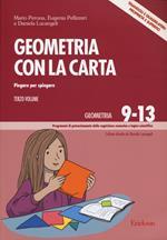 Geometria con la carta. Vol. 3: Piegare per spiegare. Triangoli e quadrilateri: proprietà e superfici.