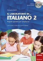 Il laboratorio di... italiano. Proposte operative per competenze. Classi quarta e quinta della scuola primaria. Con CD-ROM. Vol. 2
