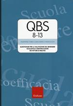 Qbs 8-13. Questionari per la valutazione del benessere scolastico e identificazione dei fattori di rischio