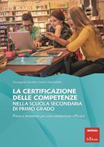 La certificazione delle competenze nella scuola secondaria di primo grado. Prove e strumenti per una valutazione efficace