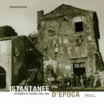 Istantanee d'epoca. Fotografia in Toscana (1920-1940). Ediz. illustrata