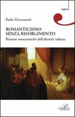 Romanticismo senza Risorgimento