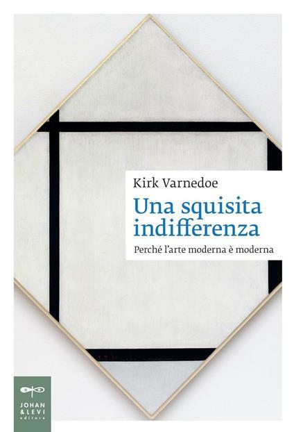 Una squisita indifferenza. Perché l'arte moderna è moderna - Kirk Varnedoe - copertina