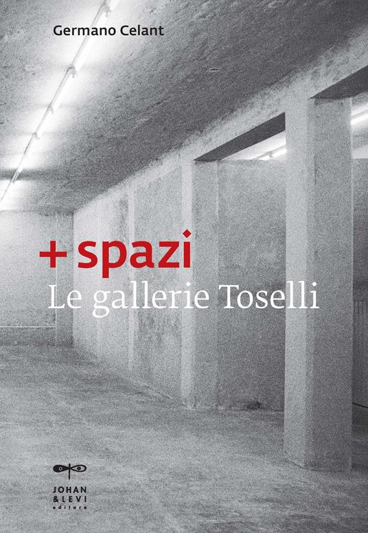 + spazi. Le gallerie Toselli. Ediz. illustrata - copertina