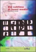 Dal sublime ai nuovi media. Arte, estetica, società