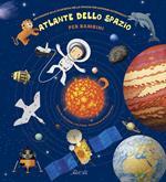 Atlante dello spazio per bambini. Un viaggio alla scoperta dello spazio per giovani astronauti. Ediz. a colori