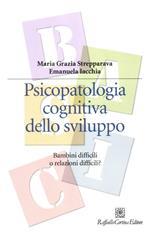 Psicopatologia cognitiva dello sviluppo. Bambini difficili o relazioni difficili?