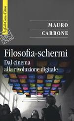 Filosofia-schermi. Dal cinema alla rivoluzione digitale