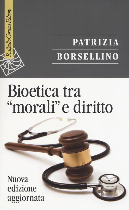 Bioetica tra «morali» e diritto. Nuova ediz. - Patrizia Borsellino - copertina