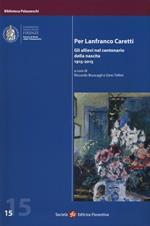 Per Lanfranco Caretti. Gli allievi nel centenario della nascita 1915-2015