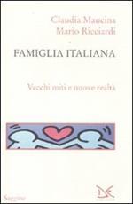 Famiglia italiana. Vecchi miti e nuova realtà