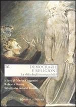 Democrazie e religioni. La sfida degli incompatibili?