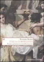 Italia cortigiana. Passato e presente di un modello di potere