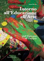 Intorno all'educazione all'arte. Dall'eutropia all'eutopia