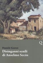 Disinganni senili di Anselmo Secòs
