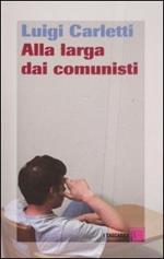 Alla larga dei comunisti