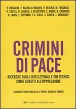 Crimini di pace. Ricerche sugli intellettuali e sui tecnici come addetti all'oppressione